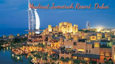 best resort in dubai best resort in dubai madinat jumeirah resort