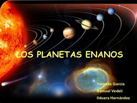 imagenes extrañas de los planetas los planetas enanos