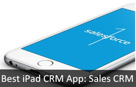 best ipad crm app: apps for customer relationship management