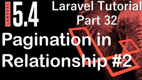 tutorial laravel 5 4 laravel 5 4 tutorial pagination in eloquent relationship