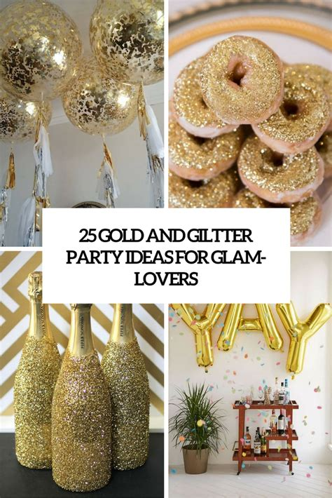 best 25 sparkle birthday parties ideas on pinterest 25 gold and glitter party ideas for glam lovers shelterness