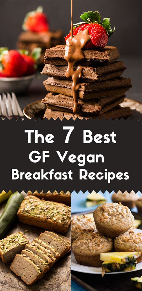 gluten free vegan breakfast recipes the 7 best gluten free vegan breakfast recipes light
