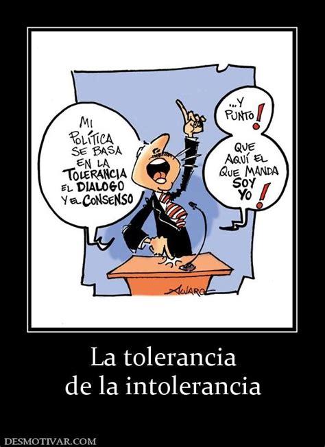 desmotivaciones la tolerancia de la intolerancia
