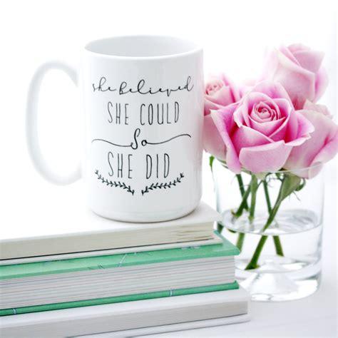 She Believed She Could So She Did Coffee Mug. Inspirational