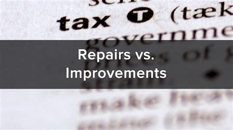 repairs vs improvements what can i deduct from my taxes