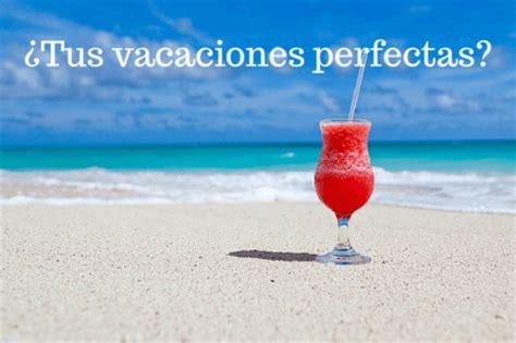 imagenes disfruta tus vacaciones 10 frases para disfrutar en vacaciones