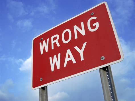 The Wrong crown leadership 187 wrong way sign