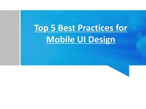 powerpoint design best practices ppt top 5 best practices for mobile ui design powerpoint