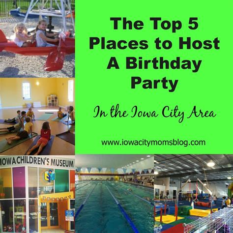 top 5 places to host kids birthday parties in iowa city