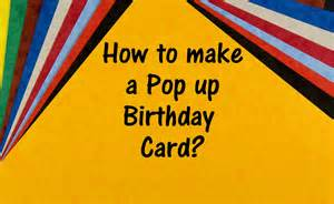 how to make birthday cards how to make a pop up birthday card