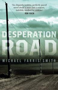 desperation road books desperation road michael farris smith tour guest