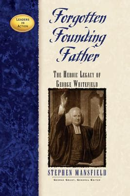 george forgotten founder books forgotten founding the heroic legacy of george