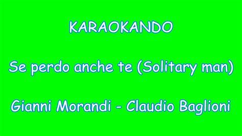 gianni morandi se perdo anche te testo karaoke italiano se perdo anche te gianni morandi