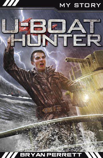 u boat hunter my story u boat hunter scholastic kids club