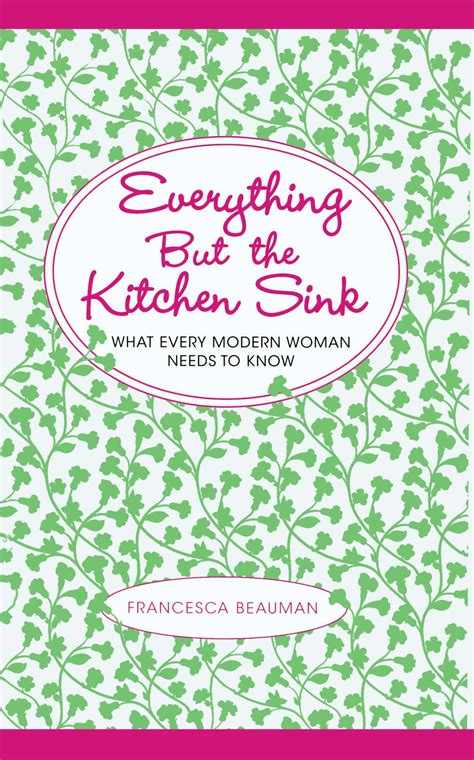 everything and the kitchen everything but the kitchen book by francesca
