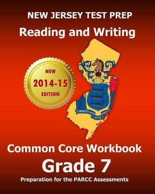 parcc test prep grade 7 language arts literacy ela practice workbook and length assessments parcc study guide books new jersey test prep reading and writing common