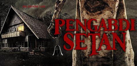 film horor pemuja setan pengabdi setan dan kehebatan film horor lokal uzone