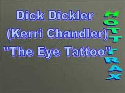 Eye Tattoo Kerri Chandler | dick dickler kerri chandler quot the eye tattoo quot youtube