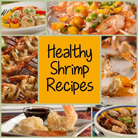 seafood dinner recipes 7 healthy shrimp recipes you can t resist