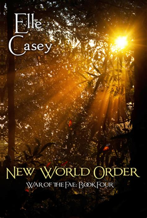 of the fae books new world order war of the fae 4 by casey