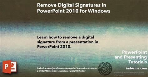 remove themes powerpoint 2010 remove digital signatures in powerpoint 2010 for windows