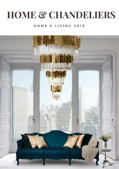 interior of luxury homes 2018 luxury chandeliers decor home ideas interior design trends 2018 luxury brands home living by