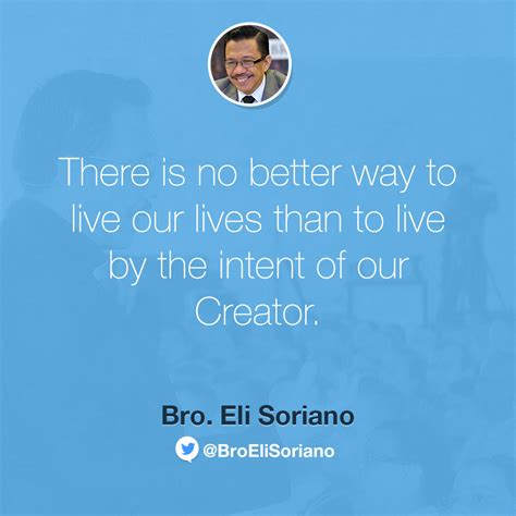 better way of living on living our lives the official website of bro eli soriano