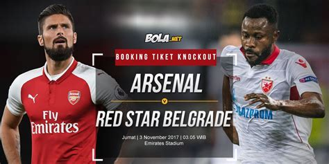 arsenal vs red star prediksi arsenal vs red star belgrade 3 november 2017