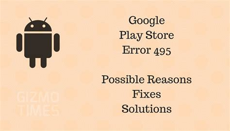 Play Store Error 495 How To Fix Play Store Error 495 While Downloading Apps
