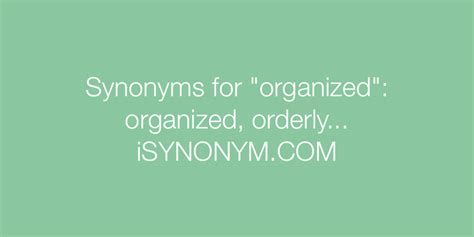 organize synonym organized antonym popflyboys
