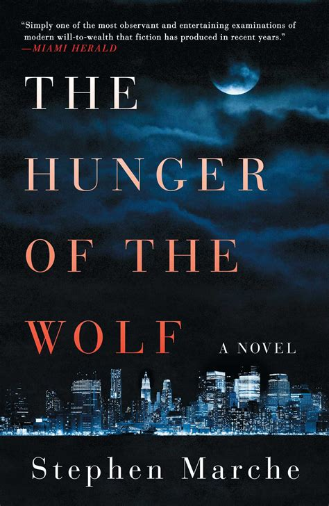 wolf hunger swat books the hunger of the wolf book by stephen marche official