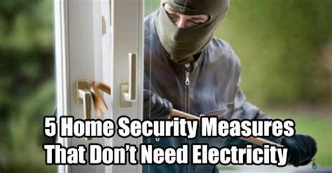 5 home security measures that don t need electricity