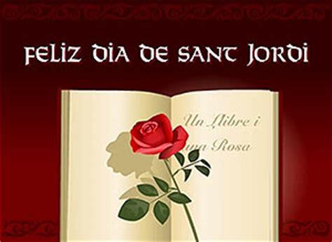imagenes sant jordi whatsapp tarjeta de feliz santo feliz d 237 a de sant jordi un llibre