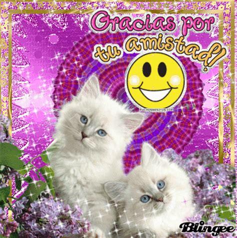 imagenes lindas que digan gracias gracias por tu amistad fotograf 237 a 131918925 blingee com