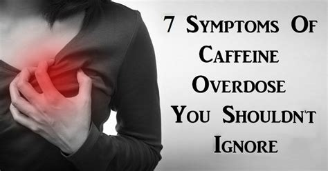 energy drink overdose symptoms what you need to about caffeine overdose health