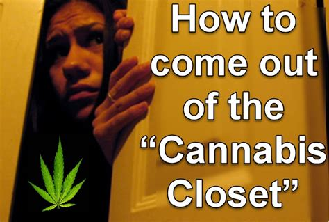 How To Come Out Of The Closet how to come out of the cannabis closet the strain