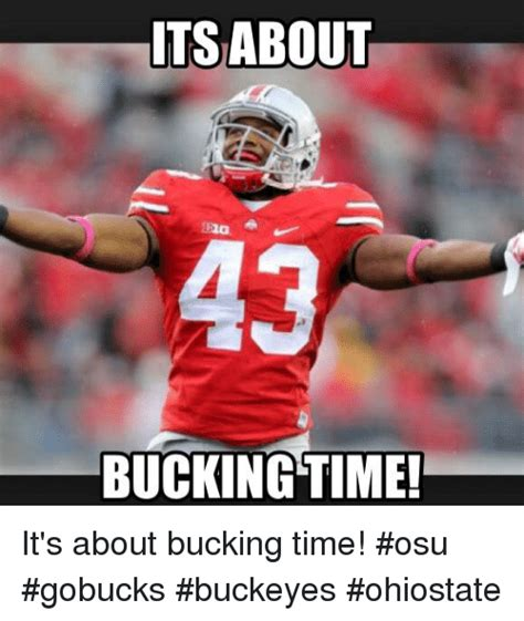 Ohio State Football Memes - its about bucking time it s about bucking time osu