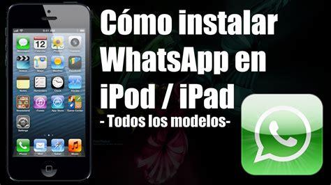 tutorial instalar whatsapp en ipad como instalar whatsapp en ipad bilgisayar temizleme