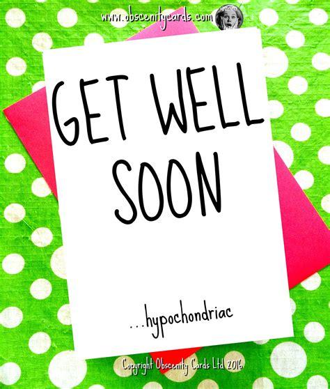 well cards get well soon card hypochondriac