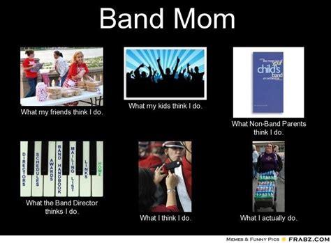 Mom Meme Generator - band moms band mom meme generator what i do proud