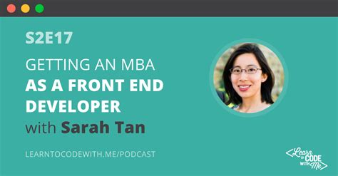 Getting Mba While Working by S2e17 Getting An Mba As A Front End Developer With