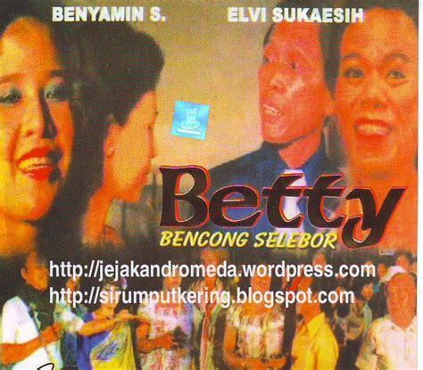 Film Jadul Binyamin S | film indonesia jadul benyamin s dalam film betty bencong
