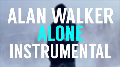 alan walker alone instrumental alan walker alone instrumental by dzaki youtube