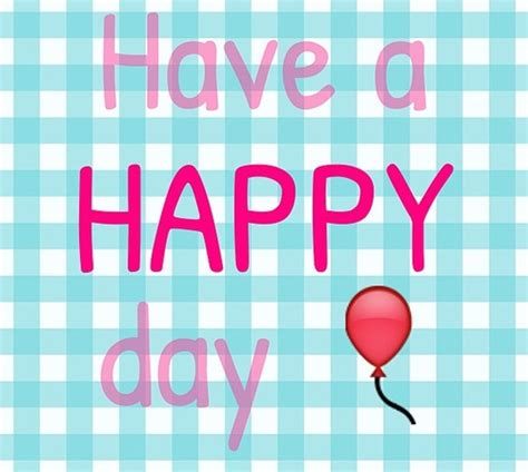 happy day a happy day quotes quotesgram
