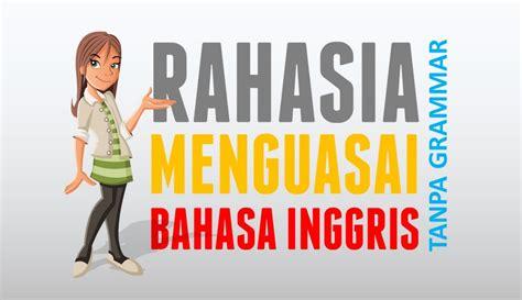 belajar bahasa inggris tutorial cara cepat belajar bahasa inggris terbukti dan bergaransi