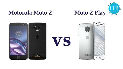 erafone moto z play moto z vs moto z play comparison between moto z vs moto