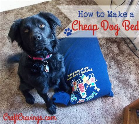 how to make dogs like you how to make a cheap bed tutorial craft cravings