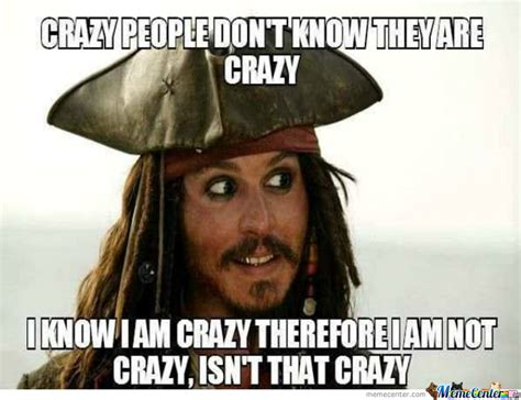 Crazy Funny Memes - being crazy by going2diesooner meme center
