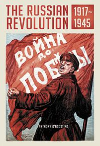 the russian revolution books the russian revolution 1917 1945 by anthony d agostino