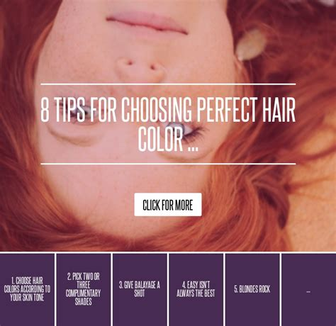 8 Tips On Deciding If The Is For You by 8 Tips For Choosing Hair Color Hair